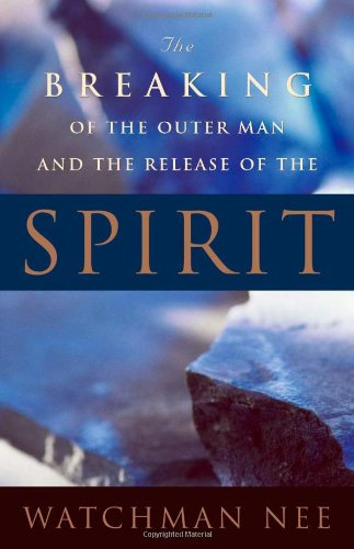 Breaking of the Outer Man Release Watchman Nee.