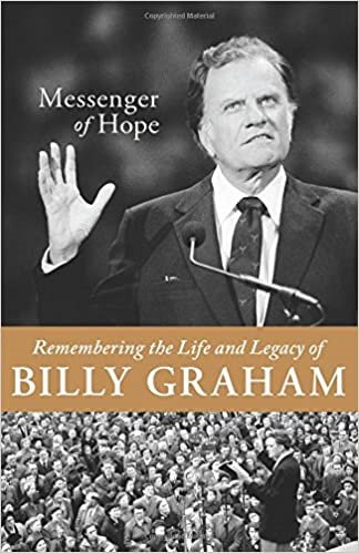 Messenger of Hope: Remembering the Life and Legacy of Billy Graham -Sam Wellman