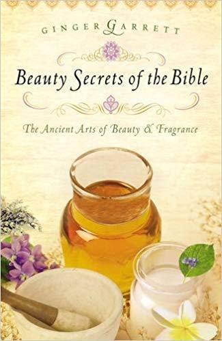 Beauty Secrets of the Bible Ginger Garrett