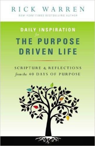 DAILY INSPIRATION PURPOSE DRIVEN LIFE RICK WARREN