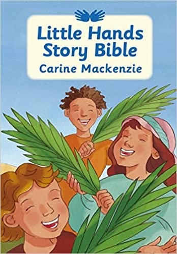 CHILDREN LITTLE HANDS STORY BIBLE 16.10 CARINE MACKENZIE HC AGE 3 - 6