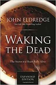 Waking the Dead John Eldredge Author