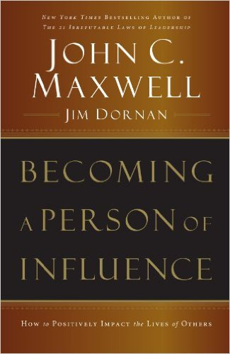 Becoming A Person Of Influence John Maxwell Author