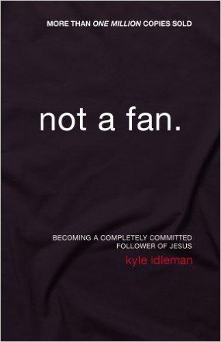 Not A Fan Kyle Idleman Christian Living 4704