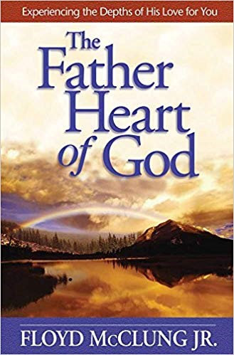 the FATHER HEART OF GOD - FLOYD MCCLUNG (PAPERBACK)