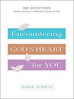 Encountering God's Heart for You - Diane Stortz (Hard Cover)