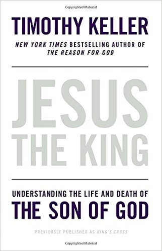 Jesus the King Timothy Keller Author