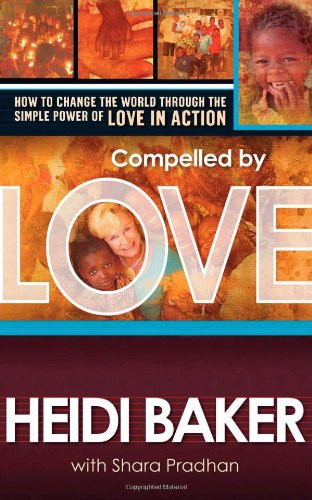 Compelled by Love Heidi Baker Church Ministry