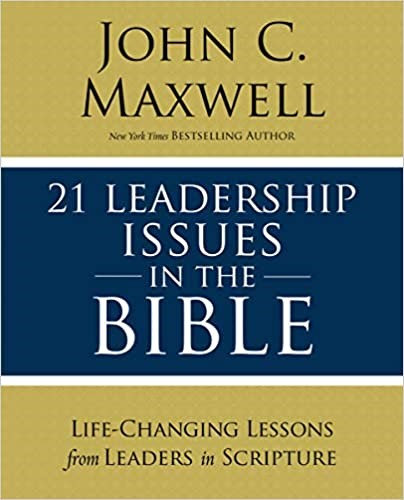 21 Leadership Issues in the Bible - John C. Maxwell (Paperback)