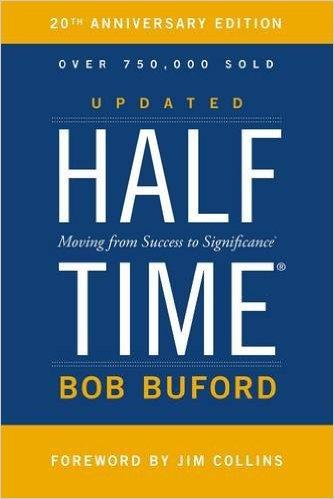 Half Time Bob Buford Christian Living Aging