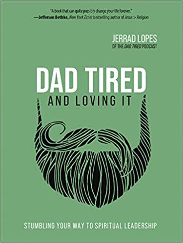 Dad Tired and Loving It - Jerrad Lopes (Hard Cover)