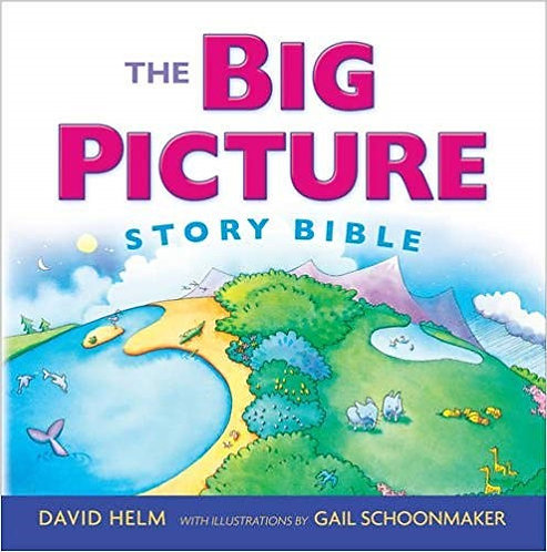 THE BIG PICTURE STORY BIBLE - DAVID HELM (HARD COVER, AGE 8-12)
