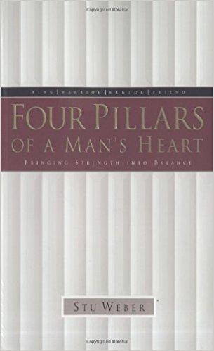 4 Pillars of a Man's Heart Stu Weber