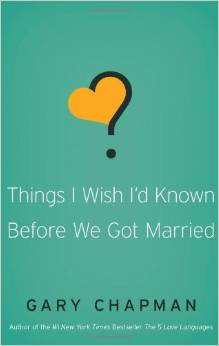 Thing's I Wish I'd Known Before Married Gary Chapma