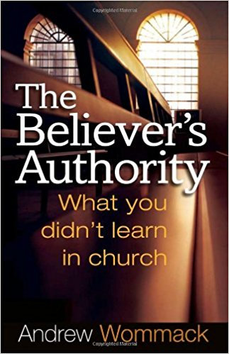 Believer's Authority Andrew Wommack