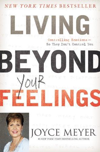 Living Beyond Your Feelings Joyce Meyer Author