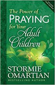 Power of Praying for your Adult Children Stormie Omartian