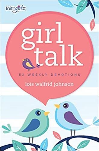 GIRL TALK LOIS JOHNSON DEVOTION 52 WEEKLY AGE 8 - 12