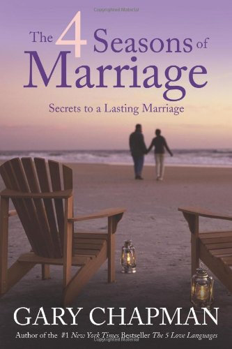 4 Seasons of Marriage Gary Chapman Author