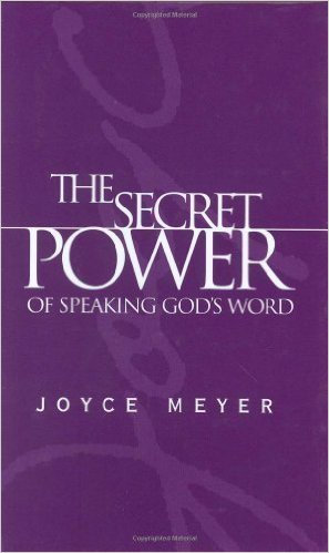 Secret Power of Speaking Gods Word Joyce Meyer