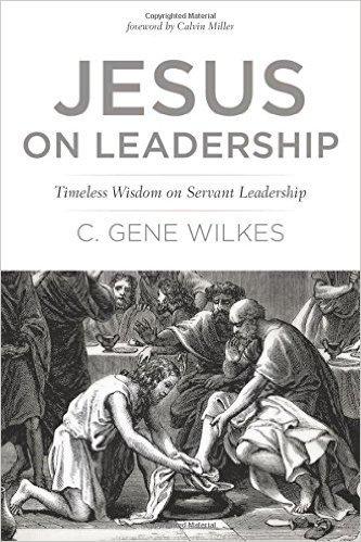 Jesus on Leadership - Gene Wilkes