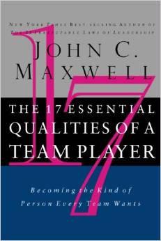 17 Essential Qualities of Team Player John Maxwell
