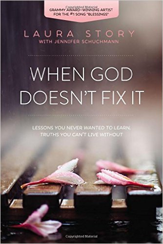 When God Doesn't Fix It Laura Story Biography