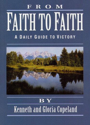 From Faith to Faith Kenneth Copeland