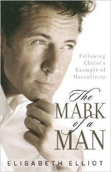 Mark of a Man Elisabeth Elliot Author