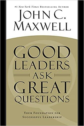 GOOD LEADERS ASK GREAT QUESTION  25.50 JOHN MAXWELL