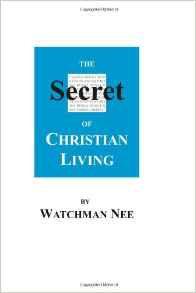 Secret of Christian Living Watchman Nee