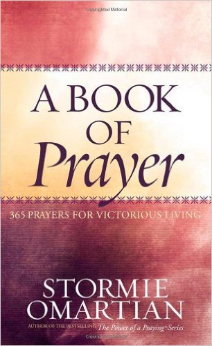 A Book Of Prayer Stormie Omartian Author