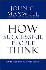 How Successful People Think John Maxwell Author