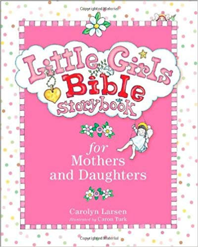 LITTLE GIRLS BIBLE STORYBOOK FOR MOTHER N DAUGHTER  CAROLYN AGE 6 - 8