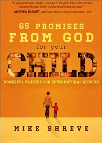 65 Promises from God for yr Child Mike Shreve