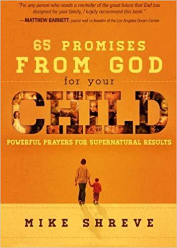65 Promises from God for yr Child Mike Shreve
