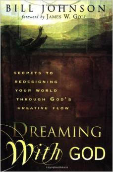 Dreaming with God Bill Johnson Author