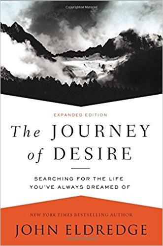 Journey of Desire John Eldredge Author