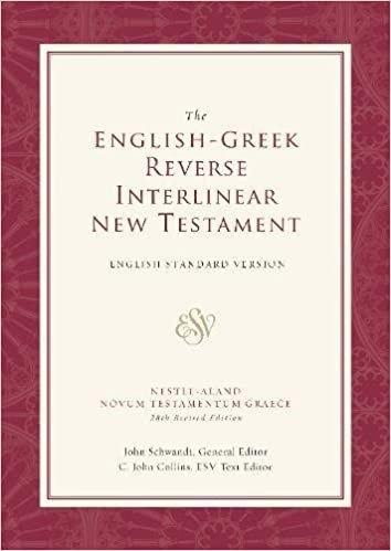 BIBLE GREEK ESV NEW TESTAMENT HC REVERSE INTERLINEAR