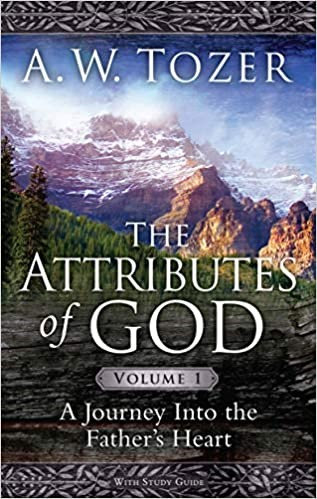 The Attributes of God Volume 1 with Study Guide - A.W. Tozer