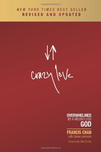 Crazy Love Francis Chan Christian Living