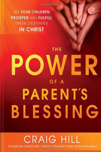 Power of a Parent's Blessing - Craig Hill