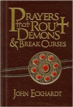 Prayers that Rout Demons & Break C John Eckhardt