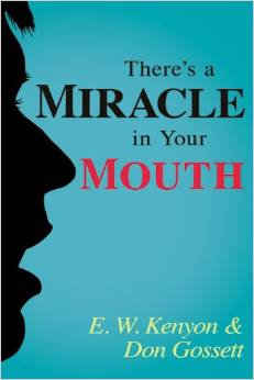 There's a Miracle In Your Mouth EW Kenyon different cover