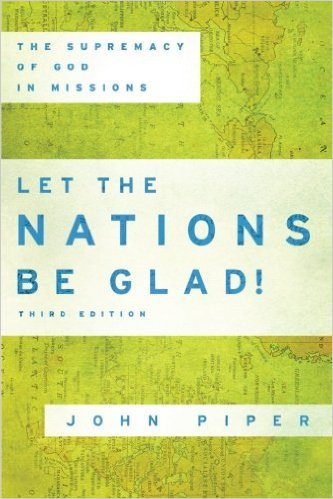 Let The Nations Be Glad John Piper Author