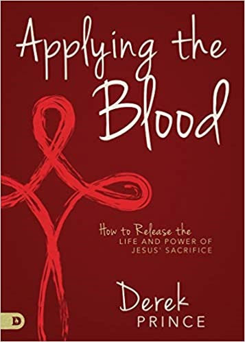 APPLYING THE BLOOD DEREK PRINCE