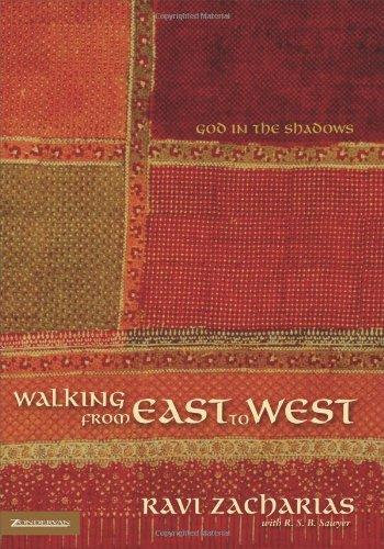Walking From East to West Ravi Zacharias Author