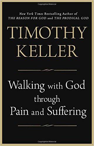 Walking w God thru Pain & Suffering Timothy Keller