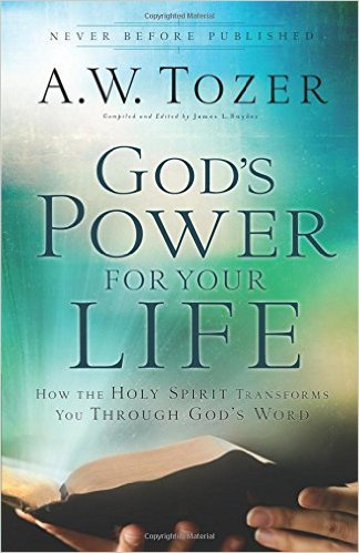 God's Power For Your Life A.W. Tozer Author