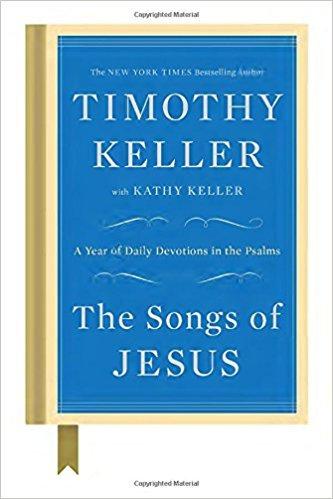 Songs of Jesus Timothy Keller HC Psalms Devotions